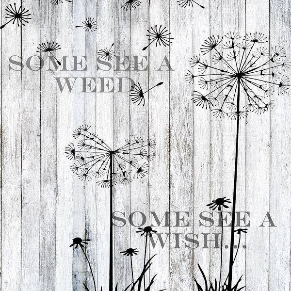 Painting - Some See A Weed Some See A Wish  by Shabby Chic and Vintage Art