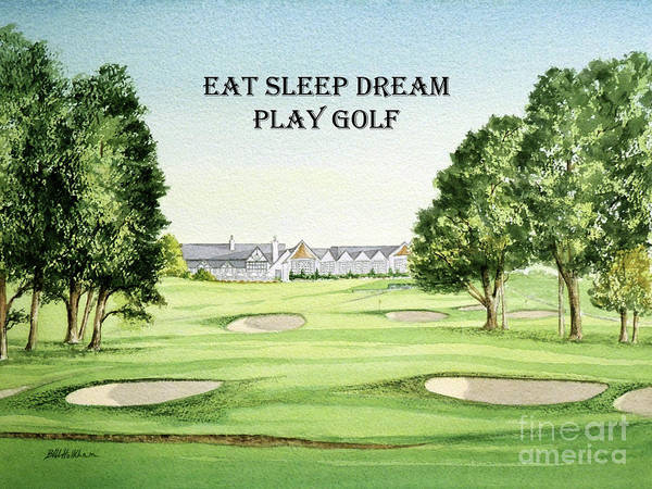 Country Club Painting - Southern Hills Golf Course With Eat Sleep Dream Play Golf by Bill Holkham
