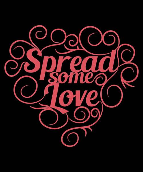 Admiration Mixed Media - Spread Some Love Tee Design Makes A Nice And Cool Gift For Your Friends And Family Too  by Roland Andres