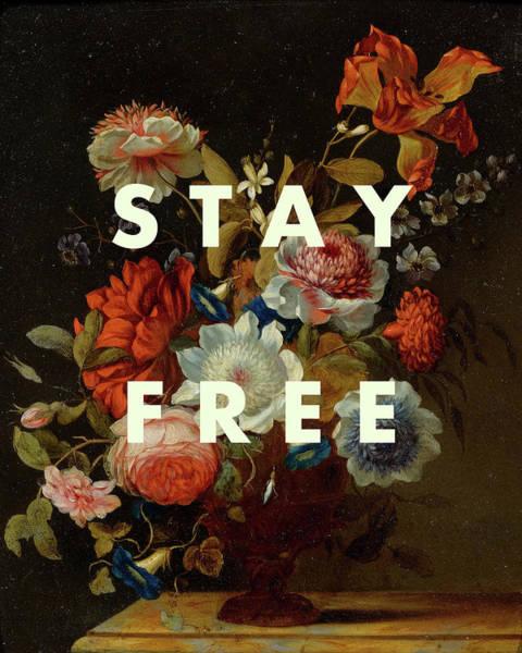 Wall Art - Digital Art - Stay Free Inspirational Print by Georgia Fowler