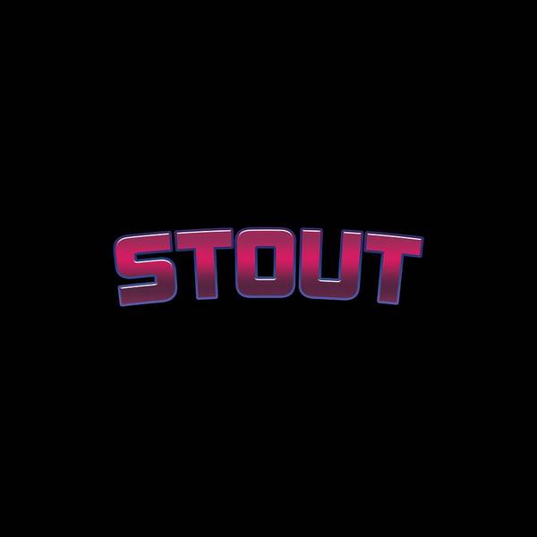 Wall Art - Digital Art - Stout #stout by TintoDesigns