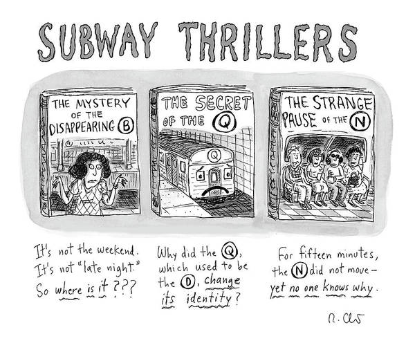 Drawing - Subway Thrillers by Roz Chast