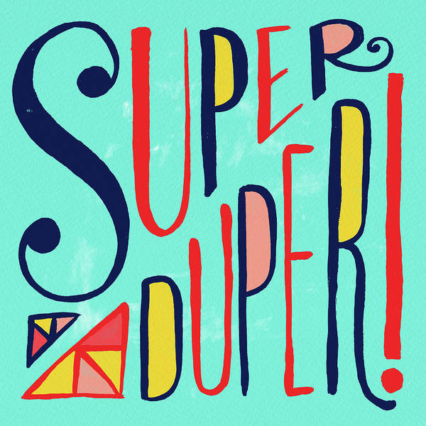 Painting - Super Duper by Jen Montgomery