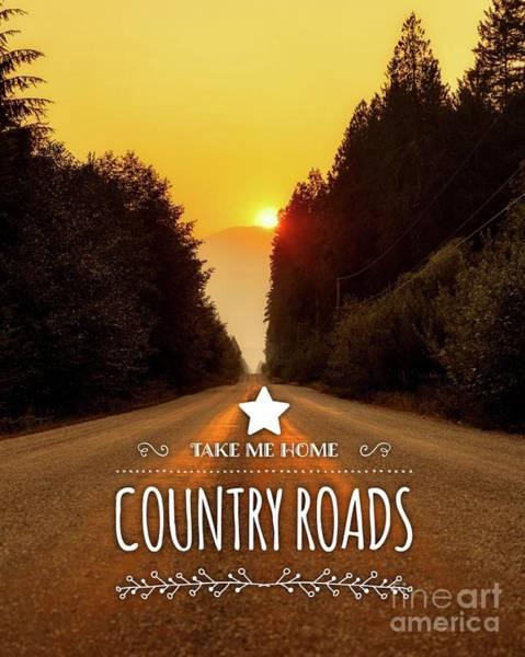Wall Art - Digital Art - Take Me Home Country Roads by Esoterica Art Agency