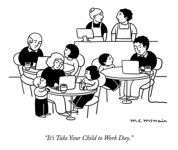 Elisabeth Mcnair Drawing - Take Your Child To Work Day by Elisabeth McNair