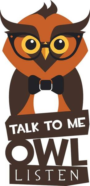 Psychiatrist Digital Art - Talk To Me Owl Listen by Passion Loft