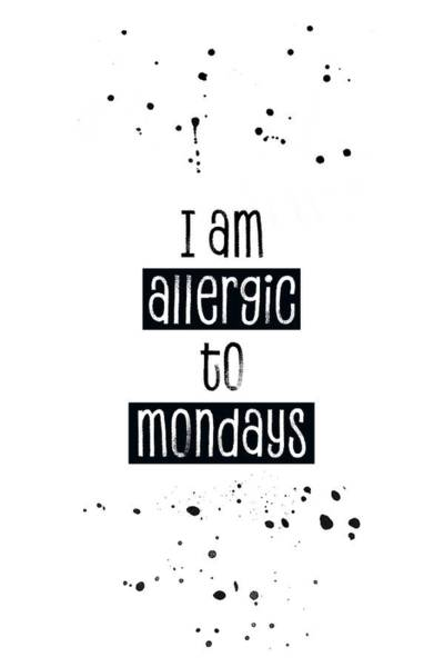 Wall Art - Digital Art - Text Art Allergic To Mondays by Melanie Viola