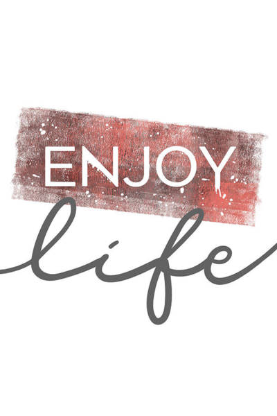 Wall Art - Photograph - Text Art Enjoy Life by Melanie Viola