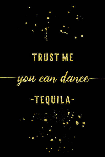 Wall Art - Digital Art - Text Art Gold You Can Dance Tequila by Melanie Viola