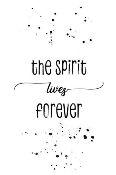Wall Art - Digital Art - Text Art The Spirit Lives Forever by Melanie Viola