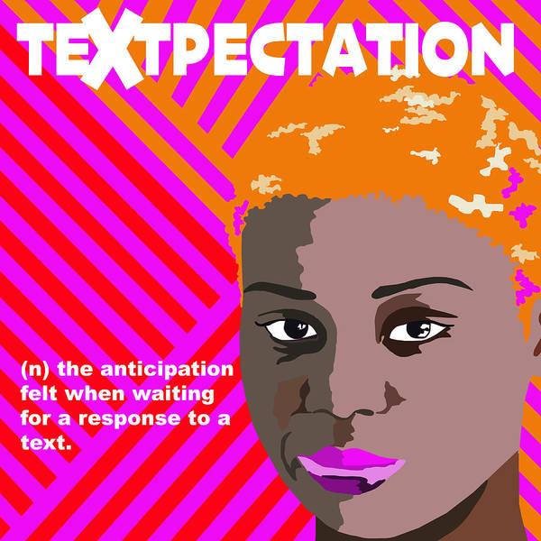 Wall Art - Digital Art - Textpectation by Lynnda Rakos