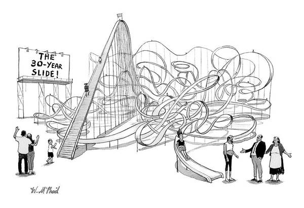 Grown Up Drawing - The 30-year Slide by Will McPhail