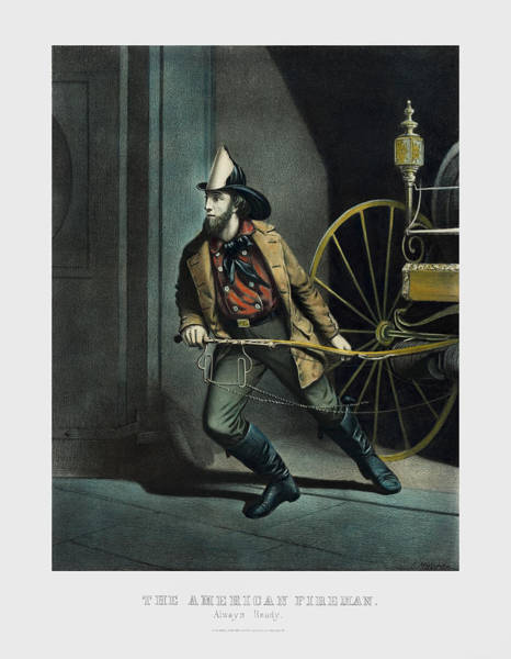 Ives Mixed Media - The American Fireman - Always Ready - 1858 by War Is Hell Store