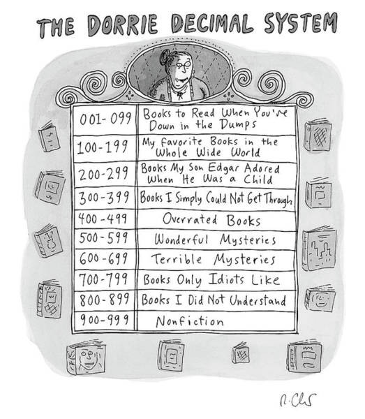 Critics Drawing - The Dorrie Decimal System by Roz Chast