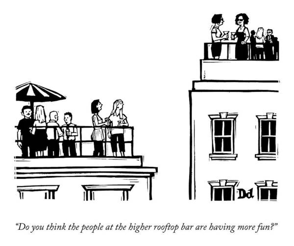 Drawing - The Higher Rooftop by Drew Dernavich
