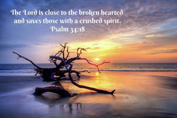 Bible Quotes Photograph - The Lord Is Near The Broken Hearted by Harriet Feagin