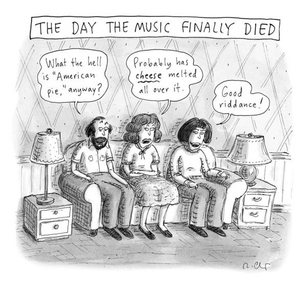 Drawing - The Music Finally Died by Roz Chast