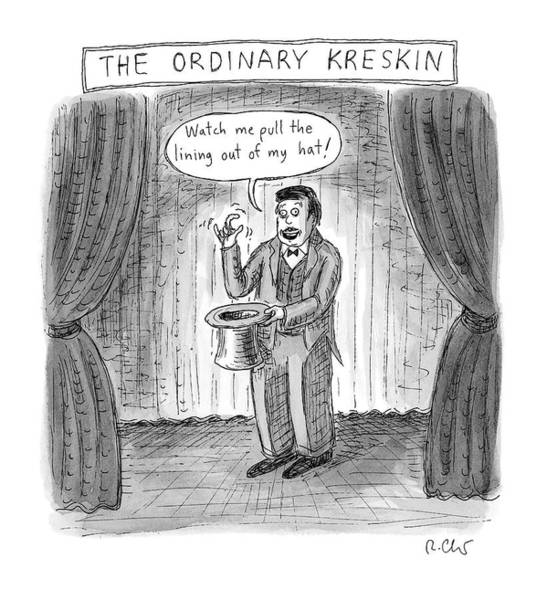 Drawing - The Ordinary Kreskin by Roz Chast