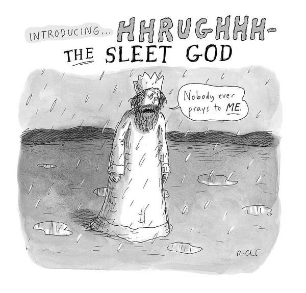 Mythology Drawing - The Sleet God by Roz Chast