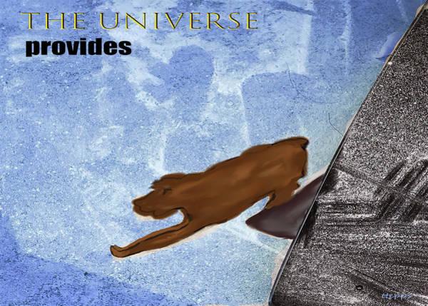 The Universe Provides Art Print