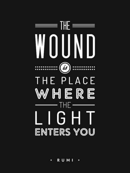Rumi Wall Art - Mixed Media - The Wound Is The Place  Where The Light Enters You - Rumi Quotes - Rumi Poster - Typography by Studio Grafiikka