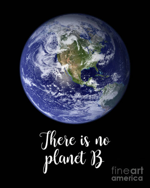 Wall Art - Photograph - There Is No Planet B by Delphimages Photo Creations