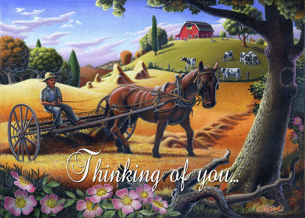 Wall Art - Painting - Thinking Of You Greeting Card - Farmer Raking Hay With Hay Raker Farm Landscape by Walt Curlee