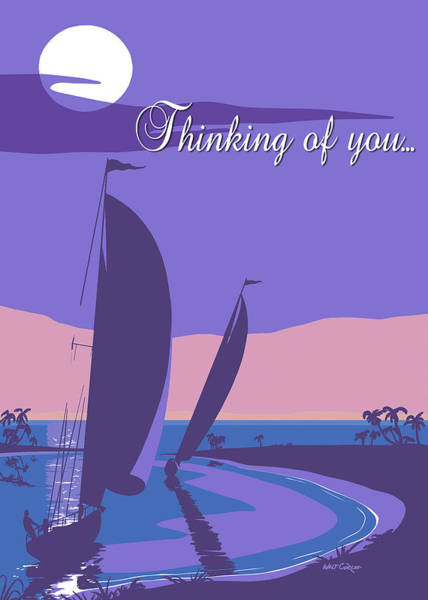 Wall Art - Painting - Thinking Of You Greeting Card - Sailing Into The Sunset Seascape by Walt Curlee