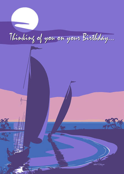 Wall Art - Painting - Thinking Of You On Your Birthday Greeting Card - Sailboat Sailing Into The Sunset Seascape by Walt Curlee