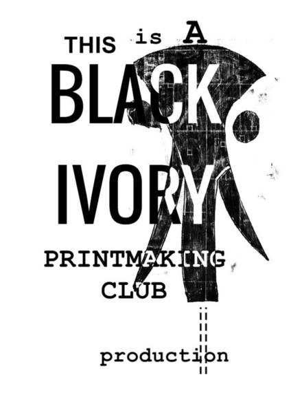 Digital Art - This Is A Black Ivory Printmaking Club Production by Artist Dot