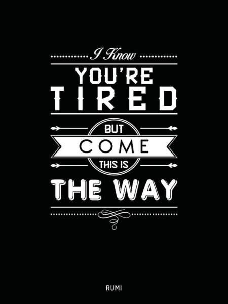 Wall Art - Mixed Media - This Is The Way - Rumi Quotes - Typography - Motivational Posters - Black And White by Studio Grafiikka
