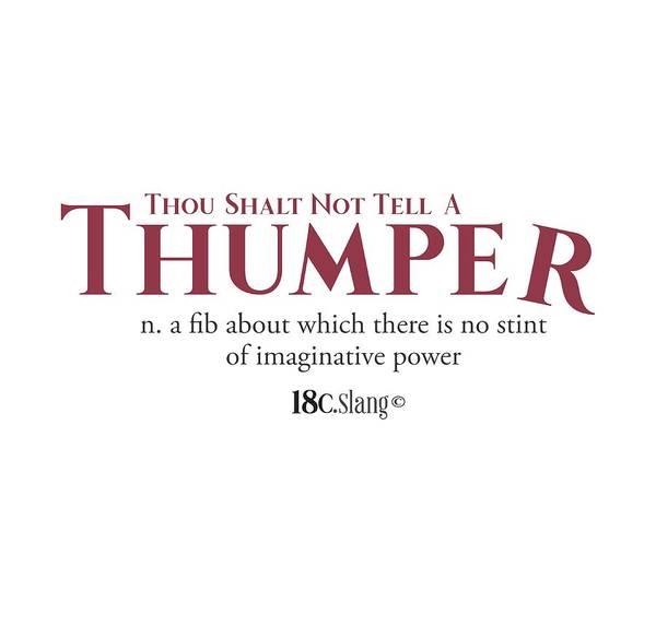 Digital Art - Thou Shalt Not Tell A Thumper by 18th Century Slang