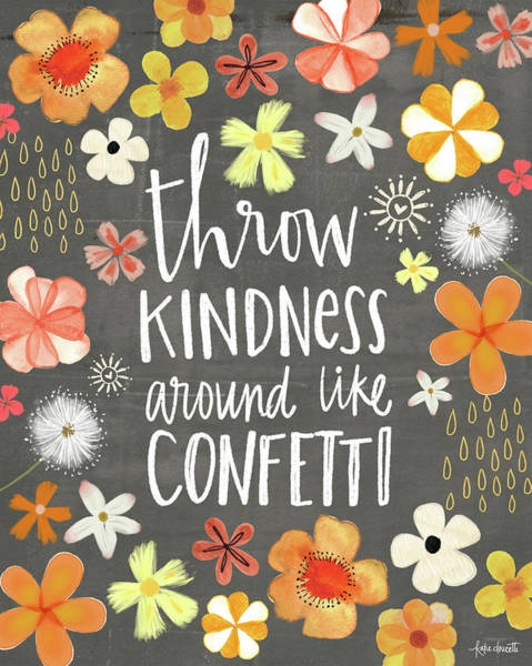 Wall Art - Mixed Media - Throw Kindness Around Like Confetti by Katie Doucette