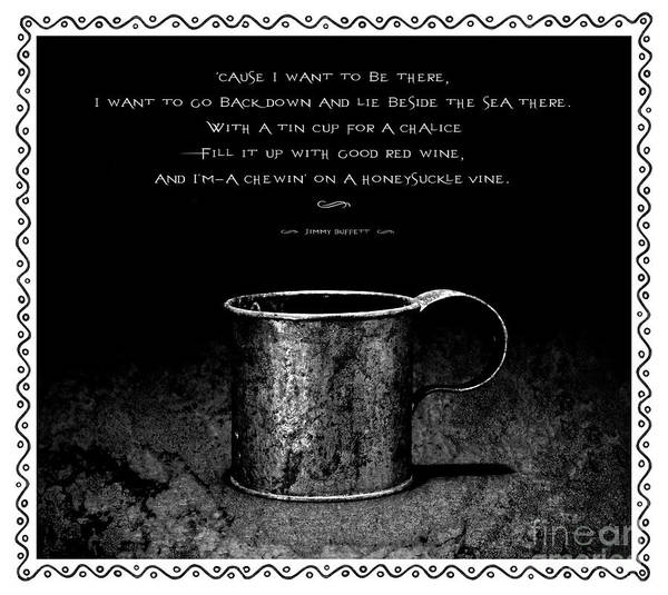 Wall Art - Photograph - Tin Cup Chalice Lyrics With Wavy Border by John Stephens