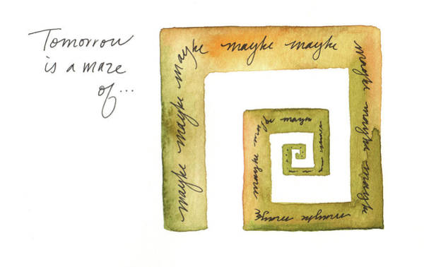 Painting - Tomorrow Is A Maze Of Maybe by Anna Elkins