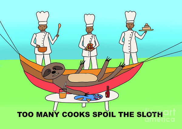 Digital Art - Too Many Cooks Spoil The Sloth by Barefoot Bodeez Art