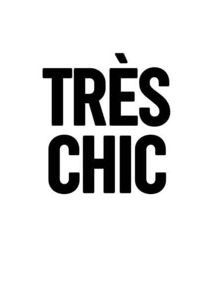 Wall Art - Mixed Media - Tres Chic - Fashion - Classy, Bold, Minimal Black And White Typography Print - 1 by Studio Grafiikka