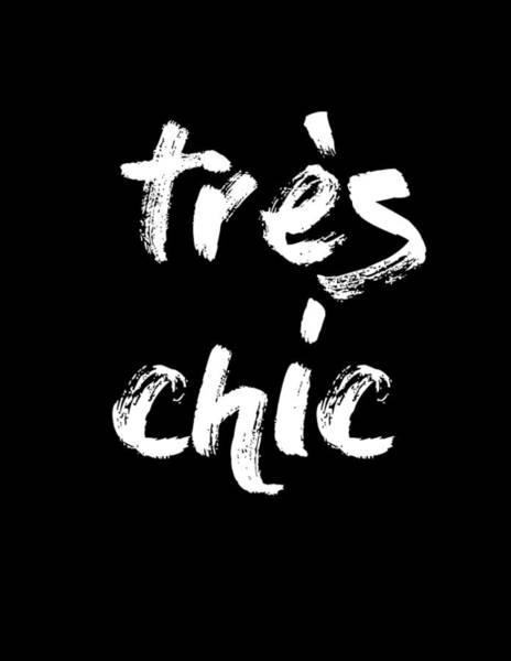 Wall Art - Mixed Media - Tres Chic - Fashion - Classy, Bold, Minimal Black And White Typography Print - 10 by Studio Grafiikka