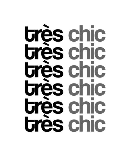Wall Art - Mixed Media - Tres Chic - Fashion - Classy, Bold, Minimal Black And White Typography Print - 7 by Studio Grafiikka