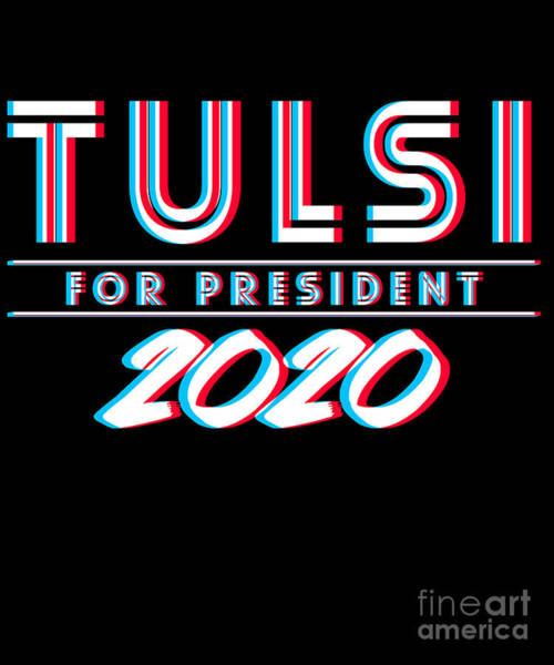 Digital Art - Tulsi Gabbard For President 2020 by Flippin Sweet Gear