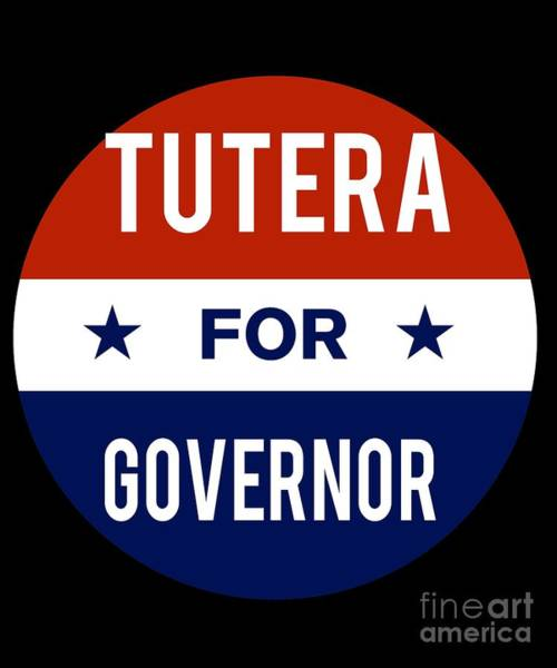 Governor Digital Art - Tutera For Governor 2018 by Flippin Sweet Gear