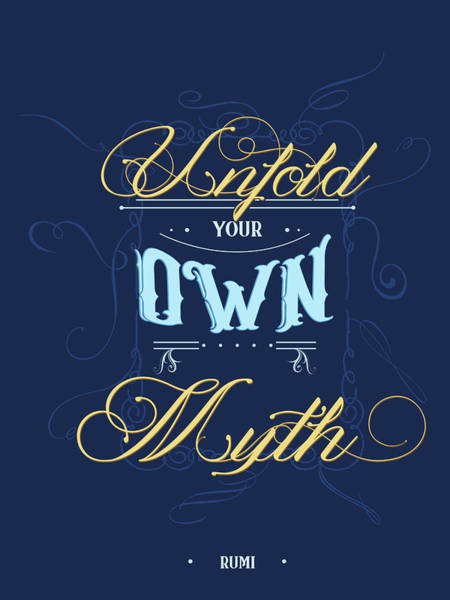 Wall Art - Mixed Media - Unfold Your Own Myth - Rumi Quotes - Rumi Poster - Typography - Lettering - Blue - Calligraphy by Studio Grafiikka