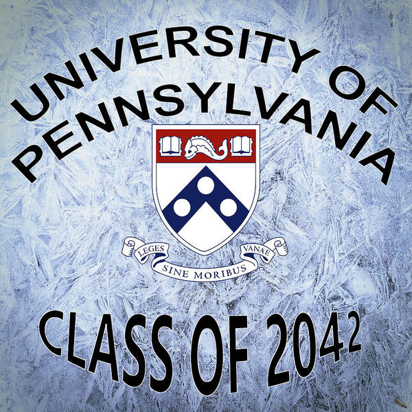Digital Art - University Of Pennsylvania Class Of 2042 by Movie Poster Prints