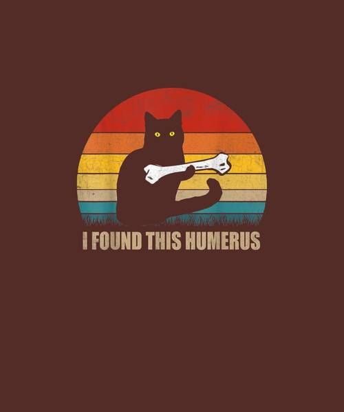 Wall Art - Digital Art - Vintage I Found This Humerus Cat Lover Cat Mom T Shirt Gift by Unique Tees