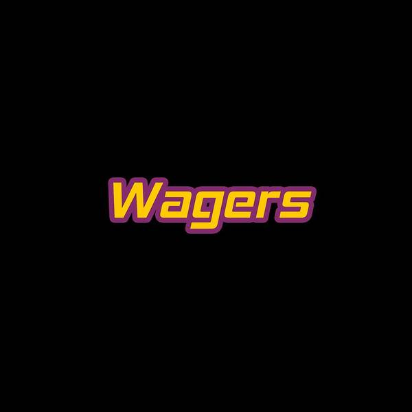 Wall Art - Digital Art - Wagers #wagers by TintoDesigns