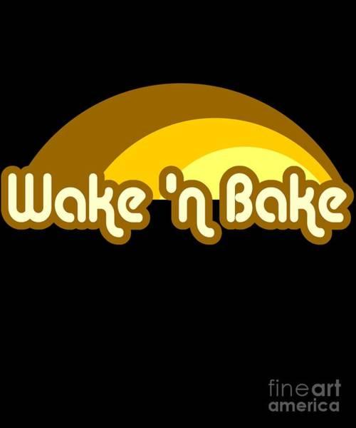 Wake Digital Art - Wake N Bake by Flippin Sweet Gear