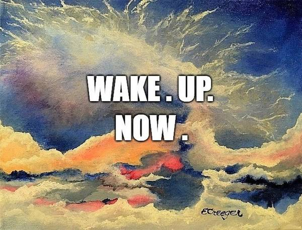 Wake. Up. Now. Art Print