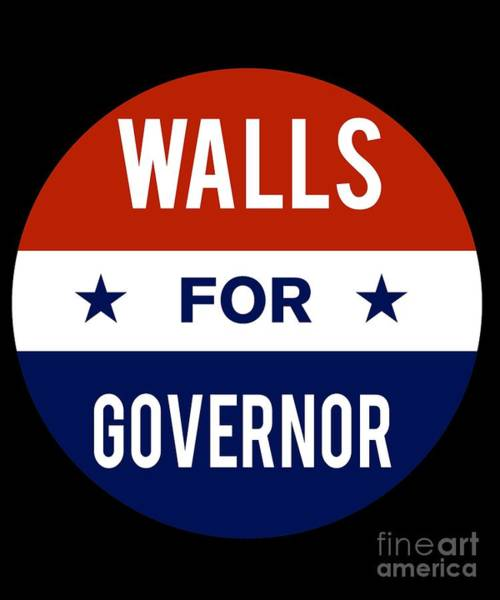 Governor Digital Art - Walls For Governor 2018 by Flippin Sweet Gear