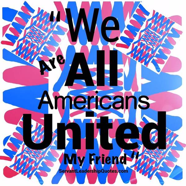 Wall Art - Digital Art - We Are All Americans United My Friend by Joan Ellen Gandy of The Art Of Gandy