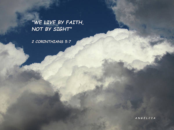 Photograph - We Live By Faith by Angelcia Wright